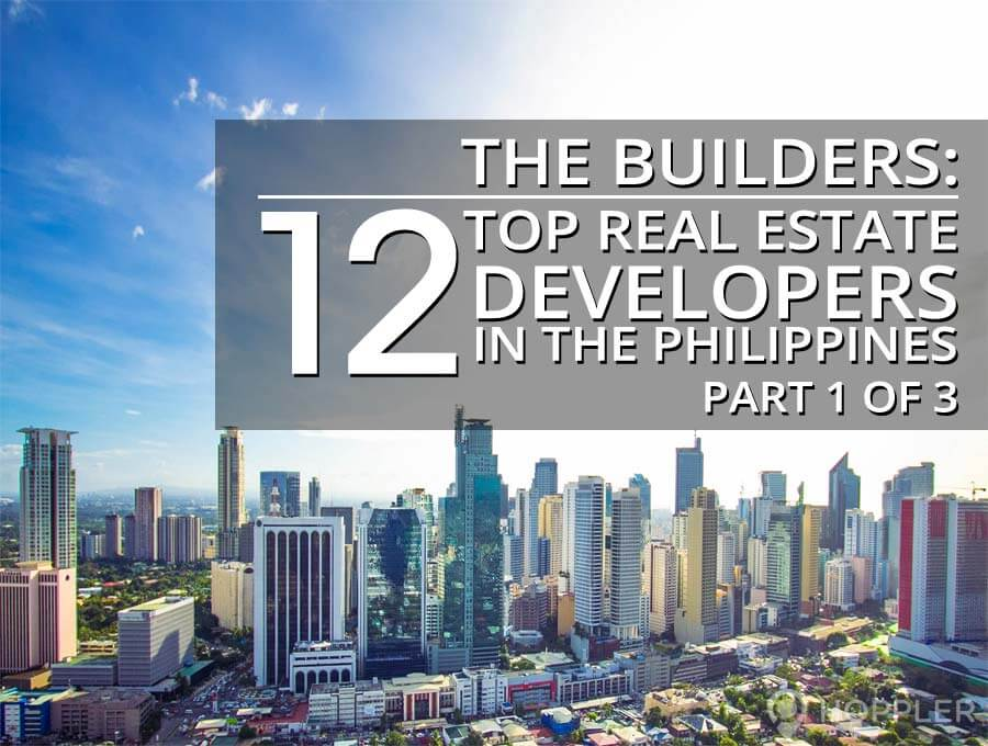 the builders 12 top real estate developers in the philippines - part 1 of 3