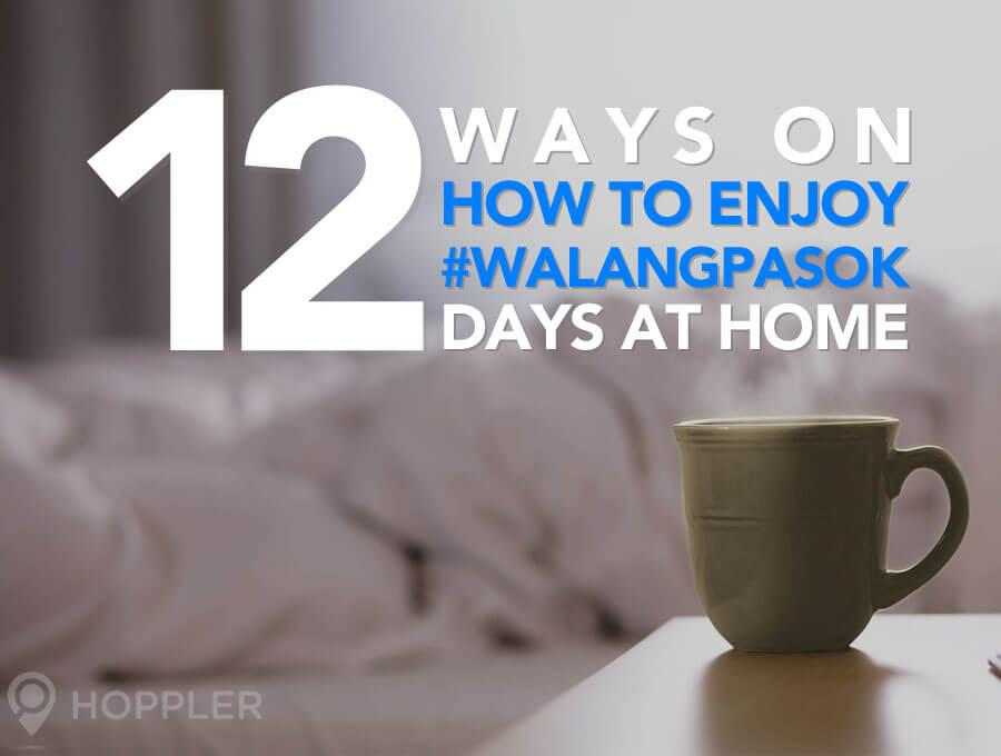 12 ways on how to enjoy walang pasok days at home
