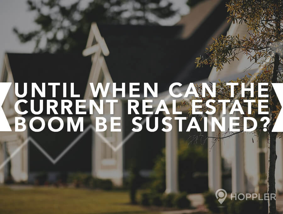 until when can the current real estate boom be sustained