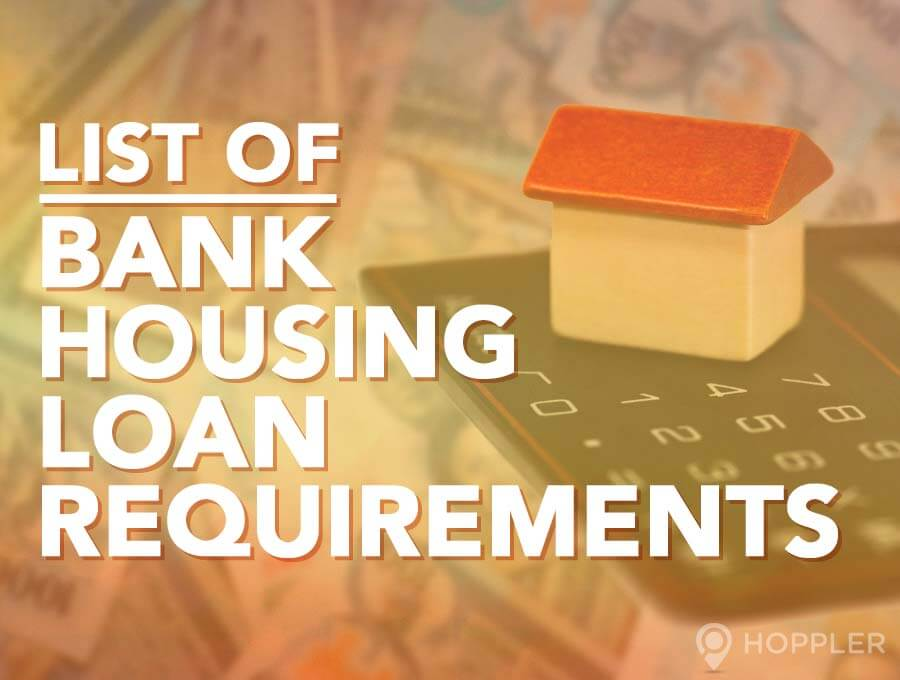 list of bank housing loan requirements hoppler