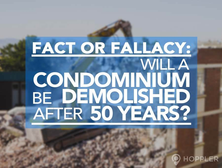 fact or fallacy will a condominium be demolished after 50 years hoppler