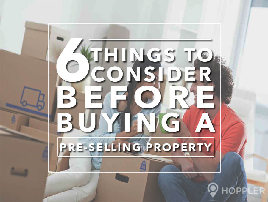 6 things to consider before buyinga pre-selling property