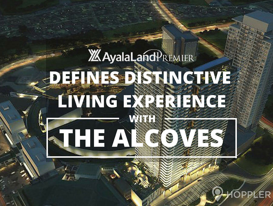 Ayala Land Premier Defines Distinctive Living Experience with The Alcoves