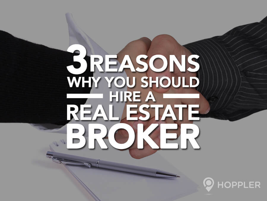 3 Reasons Why You Should Hire a Real Estate Broker