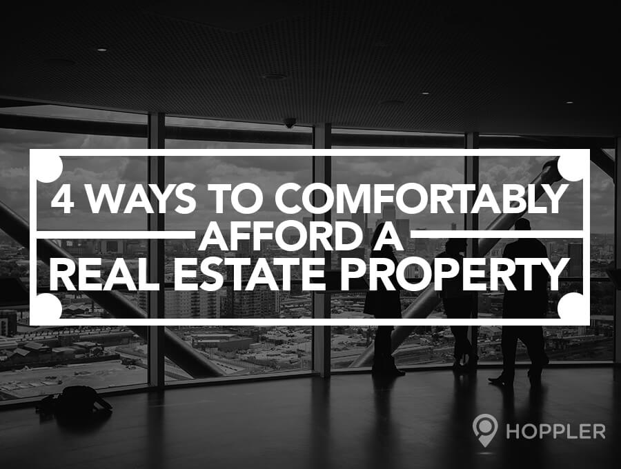 4 Ways to Comfortably Afford a Real Estate Property