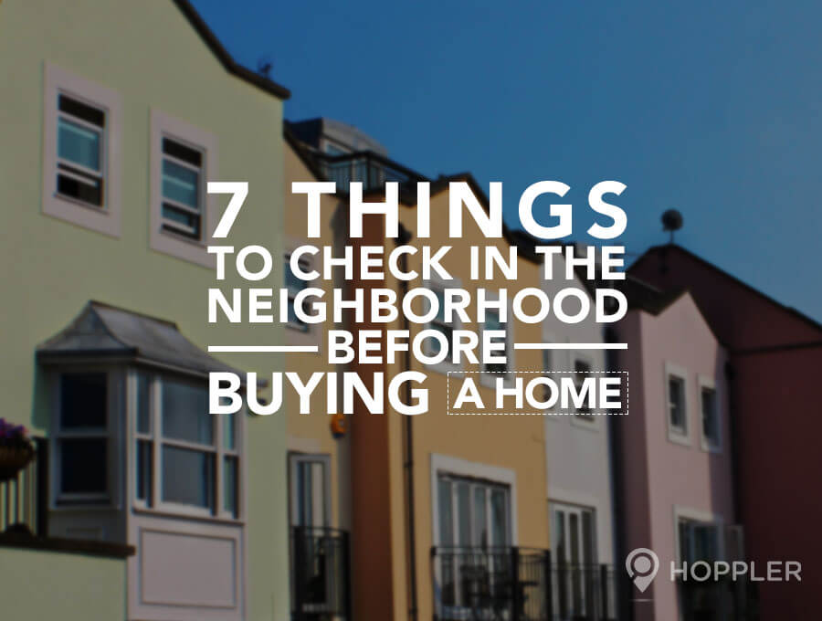 7 Things to Check in the Neighborhood Before Buying a Home