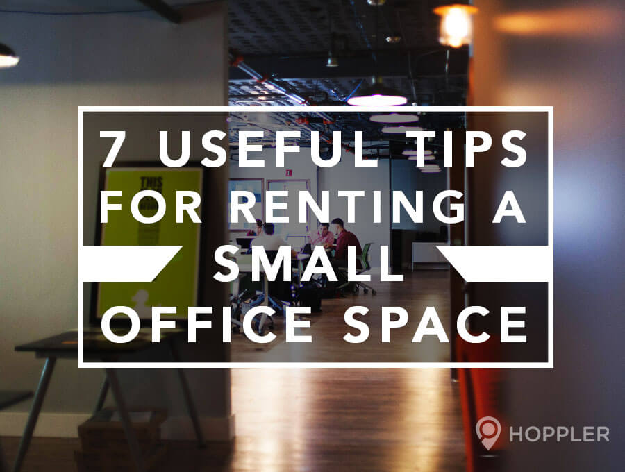 7 Useful Tips for Renting a Small Office Space
