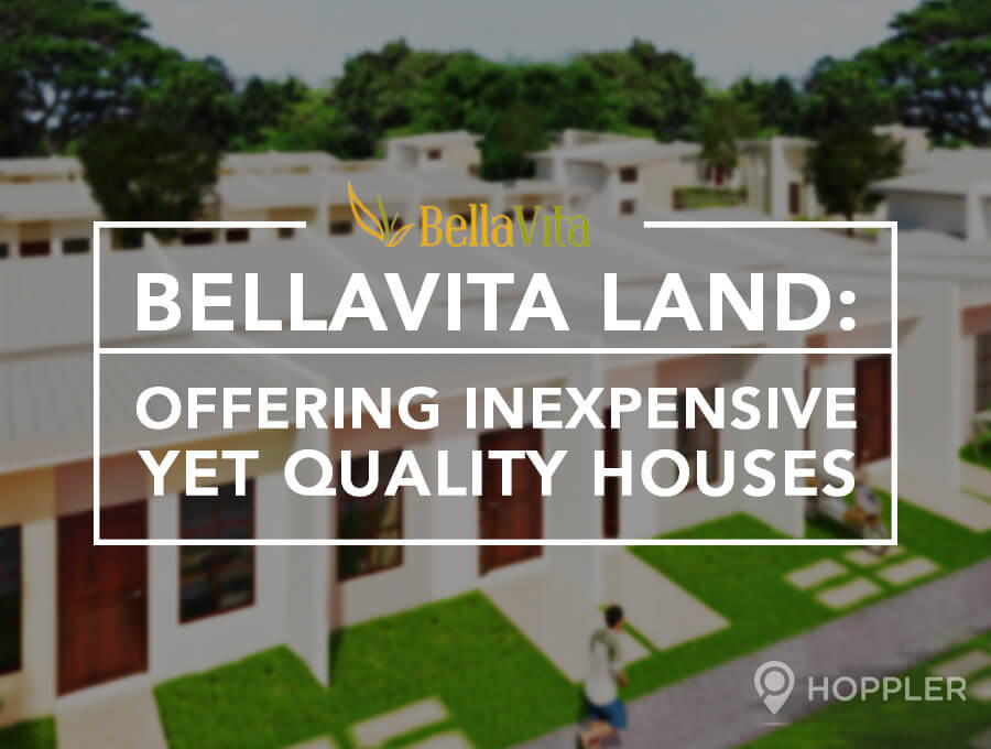 BellaVita Land: Offering Inexpensive Yet Quality Houses