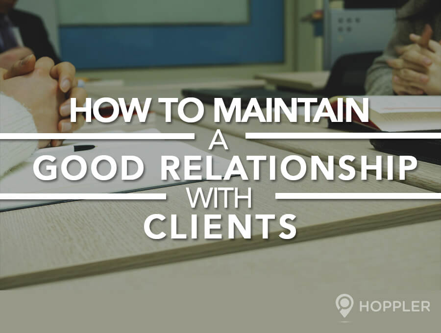 How to Maintain a Good Relationship with Clients