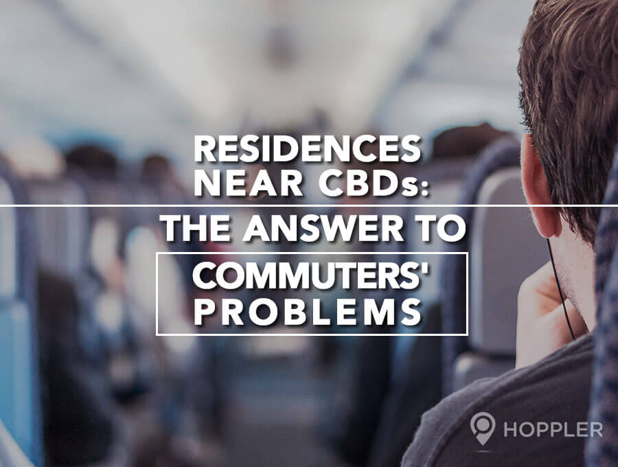 Residences Near CBDs: The Answer to Commuters' Problems