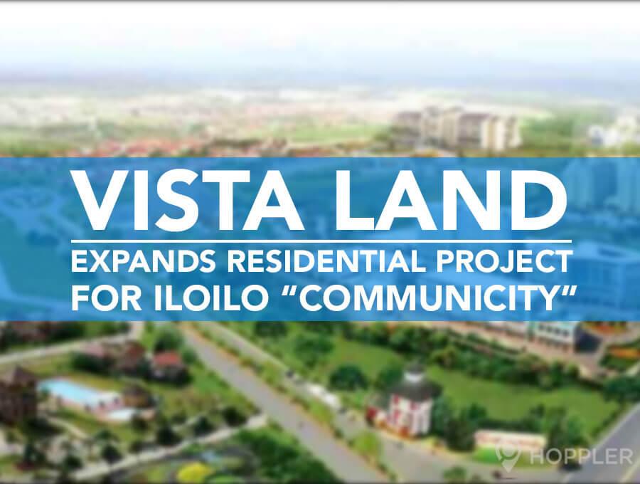 "Vista Land Expands Residential Project for Iloilo ""Communicity"""