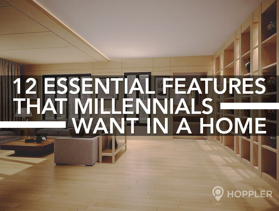 12 Essential Features that Millennials Want in a Home