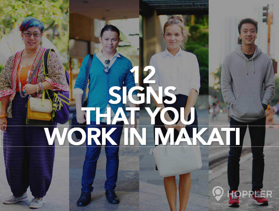 12 Signs That You Work in Makati