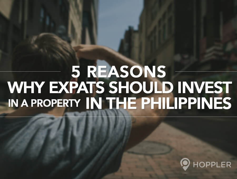 5 Reasons Why Expats Should Invest in a Property in the Philippines