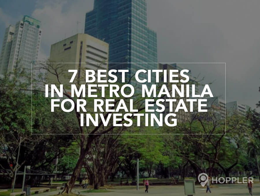 7 Best Cities in Metro Manila for Real Estate Investing