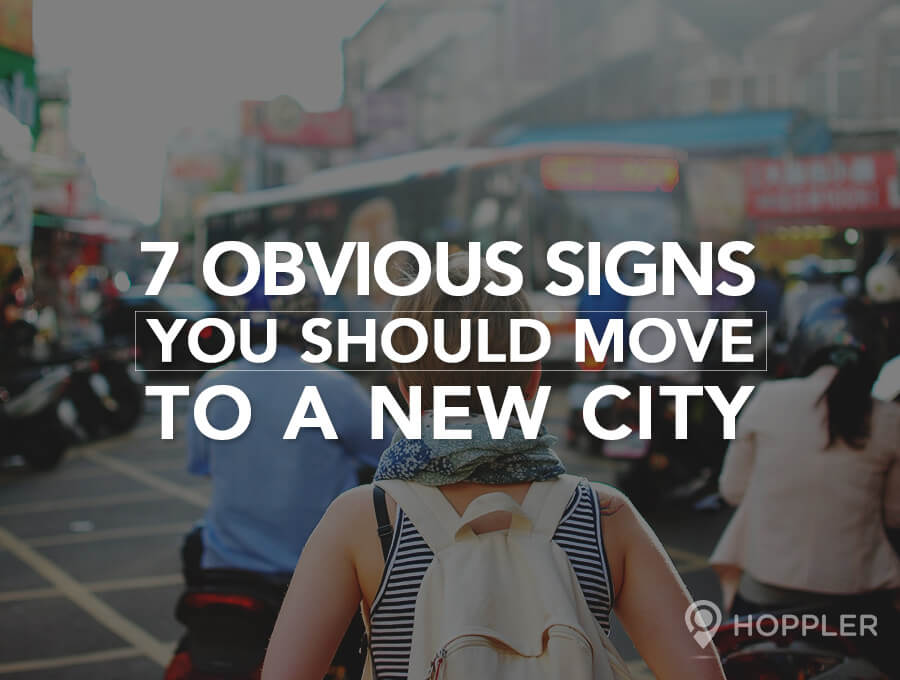 7 Obvious Signs You Should Move to a New City