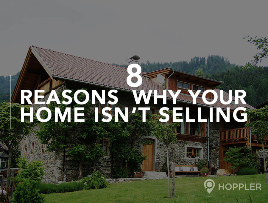 8 Reasons Why Your Home Isn't Selling