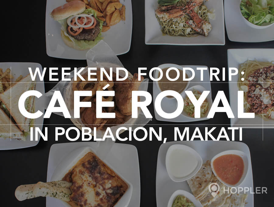 Weekend Food Trip: Café Royal in Poblacion, Makati