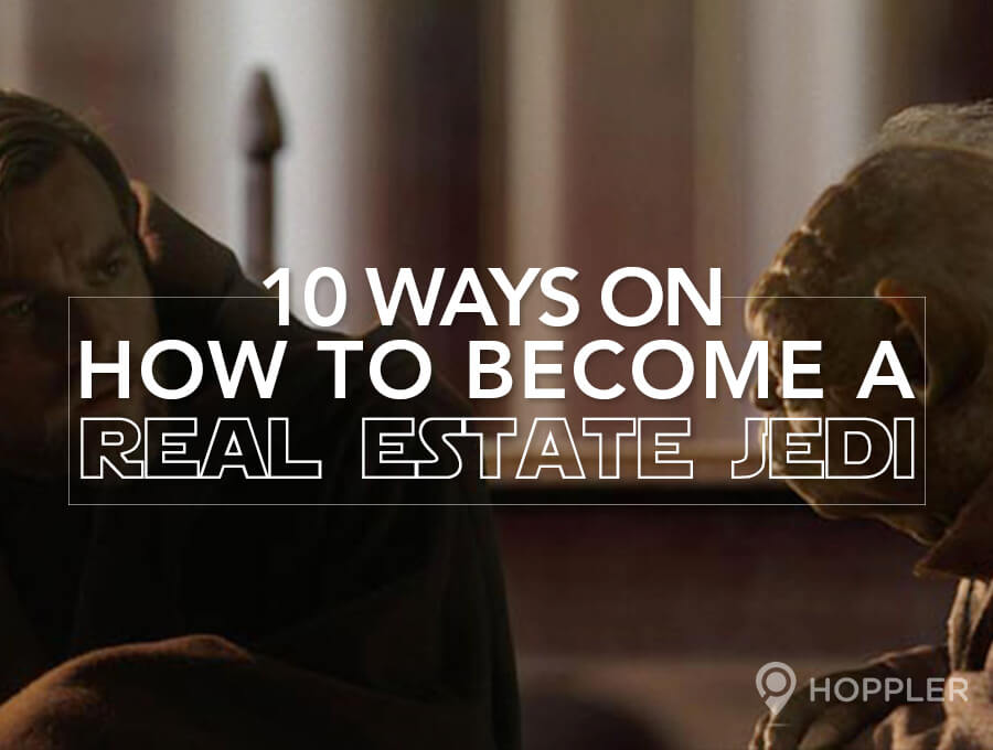 10 Ways on How to Become a Real Estate Jedi