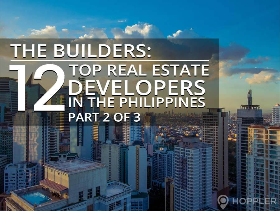 the builders 12 top real estate developers in the philippines - part 2 of 3