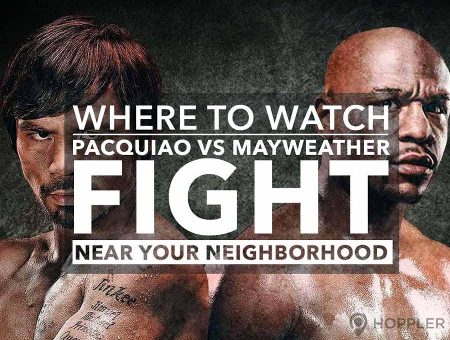 where to watch pacquiao vs mayweather fight near your neighborhood
