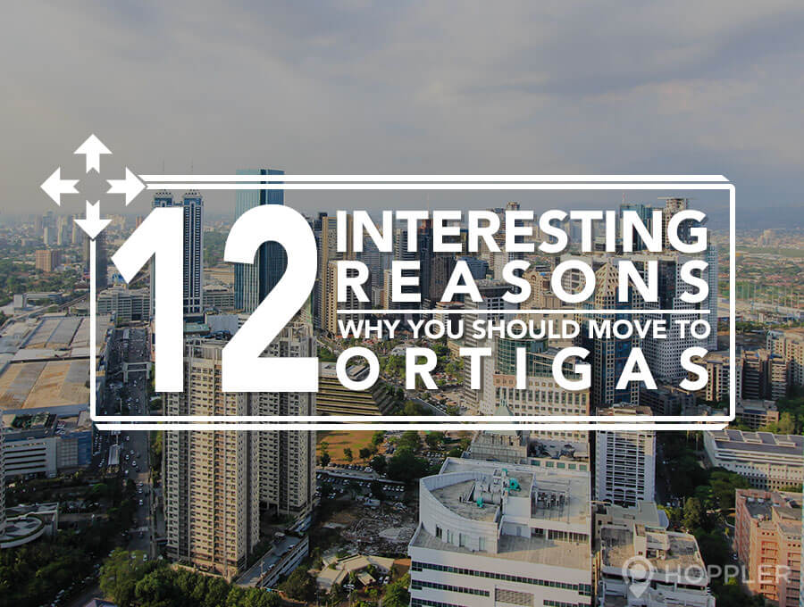 12 interesting reasons why you should move to ortigas