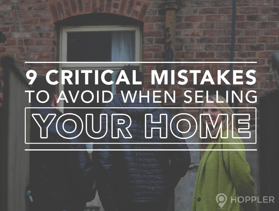 9 critical mistakes to avoid when selling your home