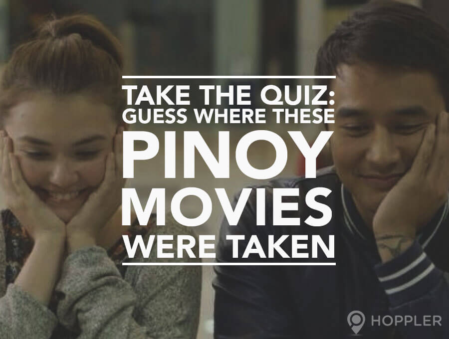 Take the Quiz: Guess Where These Pinoy Movies Were Taken