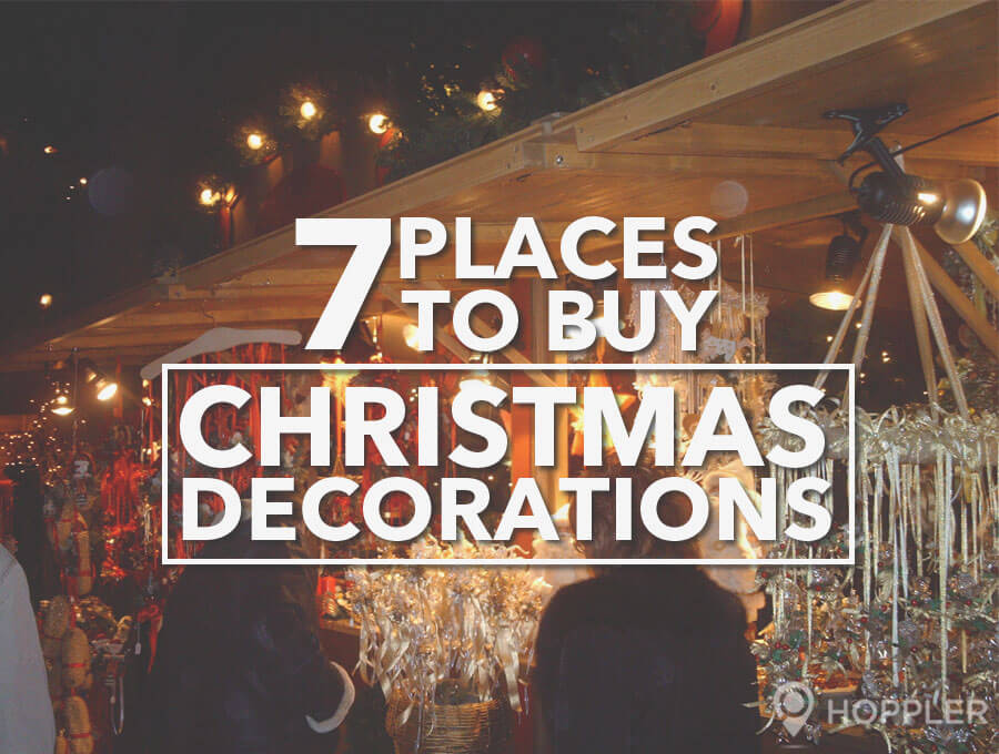 7 places to buy christmas decorations in the metro - Where To Buy Cheap Christmas Decorations