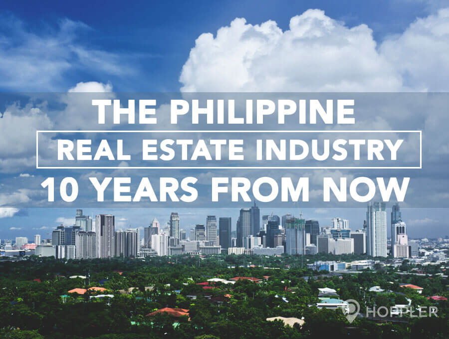 the philippine real estate industry 10 years from now