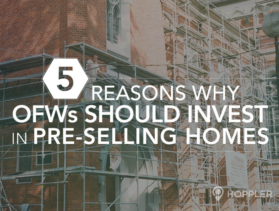 5 reasons why ofws should invest in pre selling homes